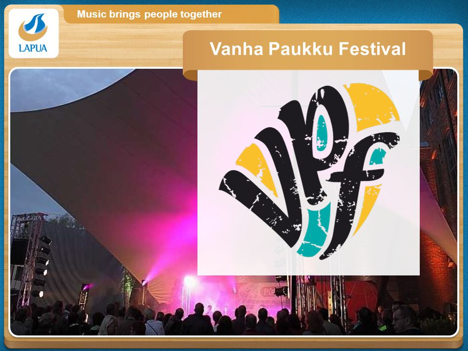Music brings people together Vanha Paukku Festival