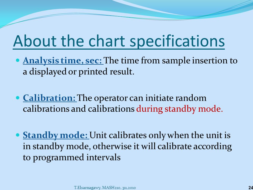 About the chart specifications Analysis time, sec: The time from sample insertion to a displayed or printed result.