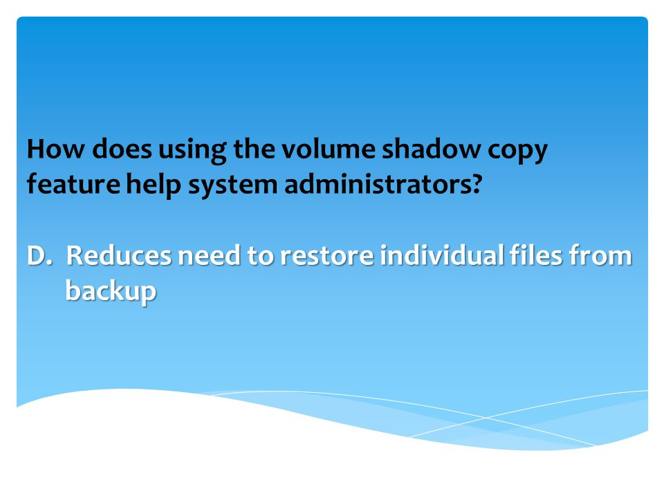 How does using the volume shadow copy feature help system administrators.