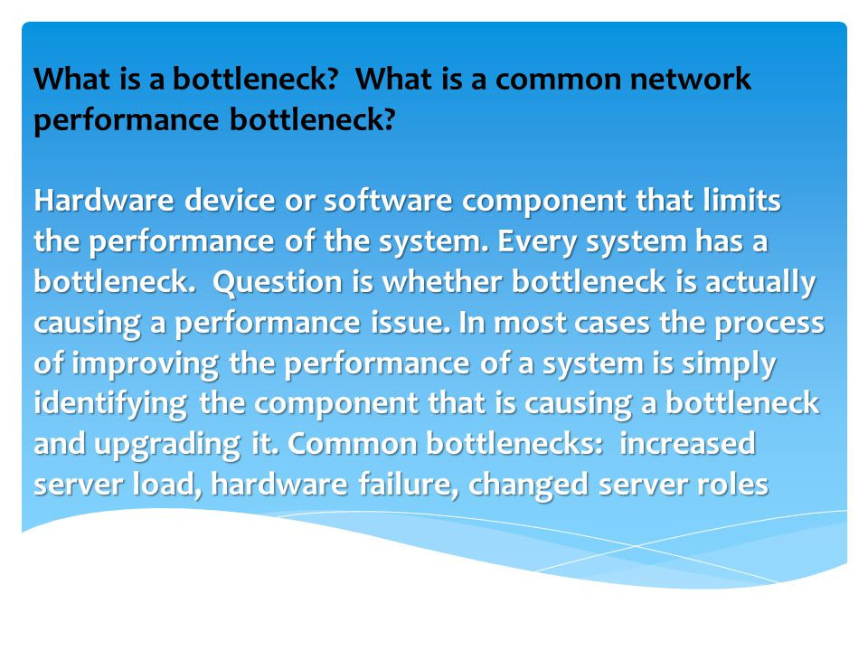 What is a bottleneck. What is a common network performance bottleneck.