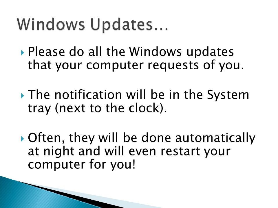 Please do all the Windows updates that your computer requests of you.