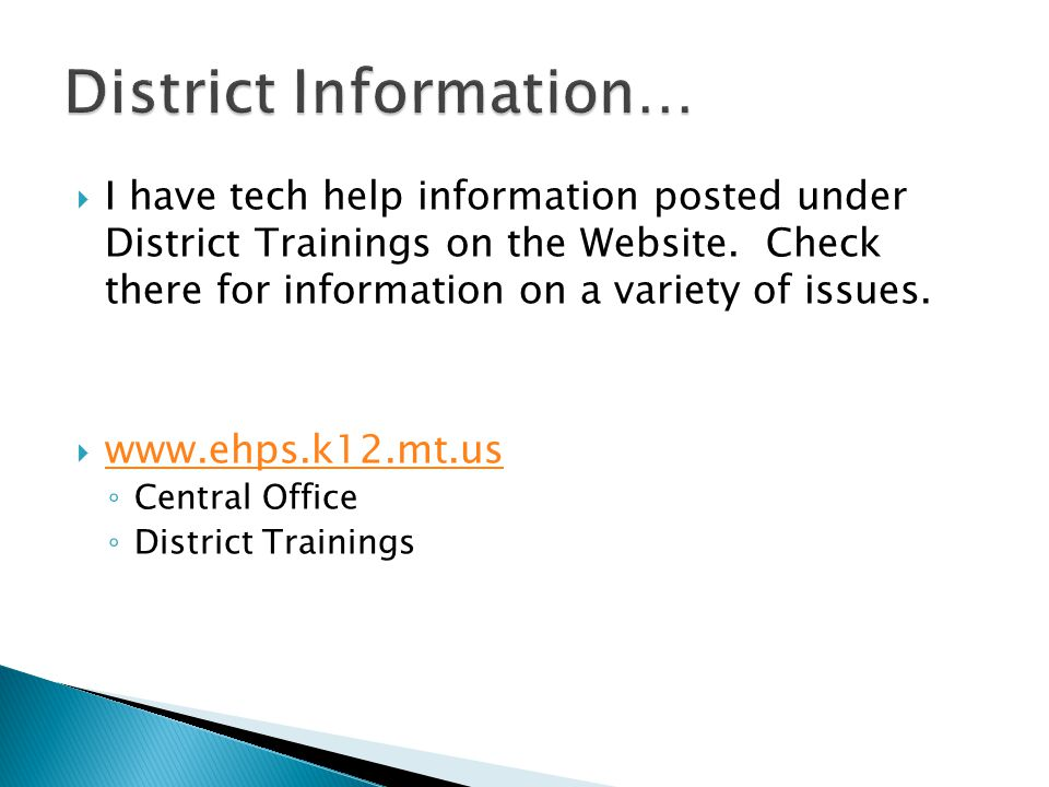 I have tech help information posted under District Trainings on the Website.