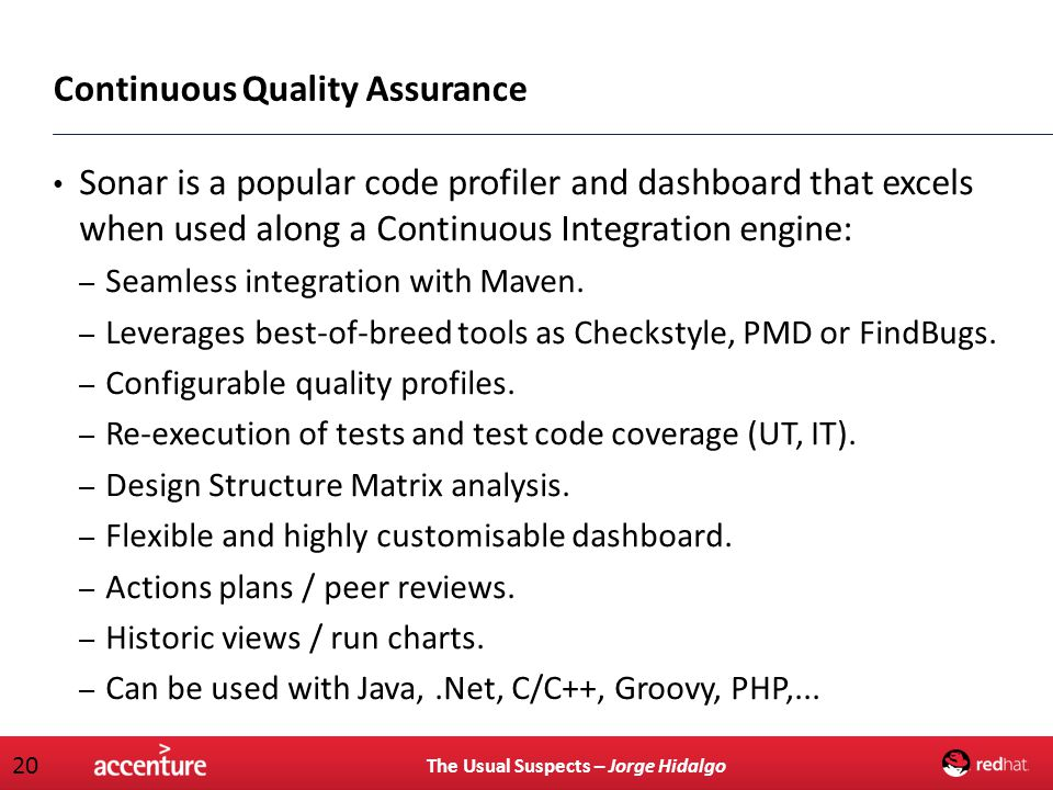 The Usual Suspects – Jorge Hidalgo 20 Continuous Quality Assurance Sonar is a popular code profiler and dashboard that excels when used along a Contin