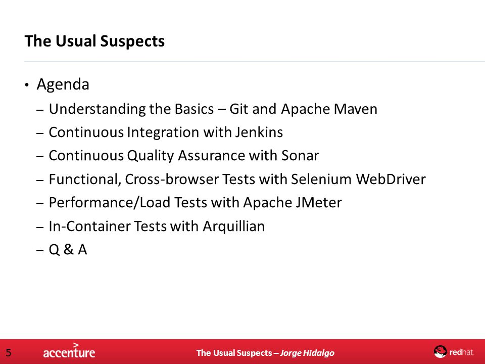 The Usual Suspects – Jorge Hidalgo 5 Agenda – Understanding the Basics – Git and Apache Maven – Continuous Integration with Jenkins – Continuous Quali