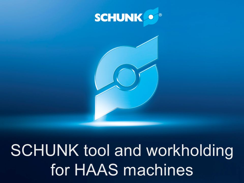 SCHUNK tool and workholding for HAAS machines