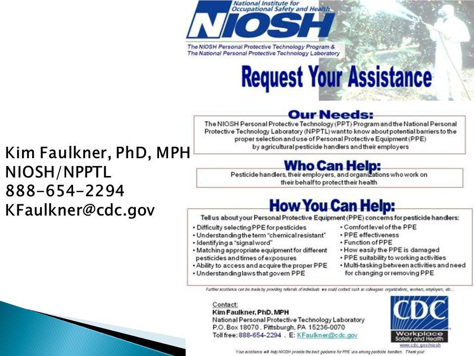 Kim Faulkner, PhD, MPH NIOSH/NPPTL 888-654-2294 KFaulkner@cdc.gov