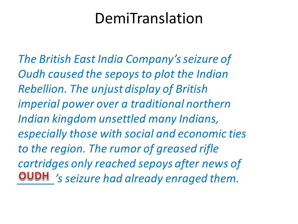 DemiTranslation The British East India Companys seizure of Oudh caused the sepoys to plot the Indian Rebellion.