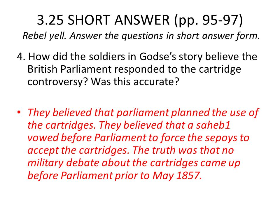 3.25 SHORT ANSWER (pp.95-97) Rebel yell. Answer the questions in short answer form.