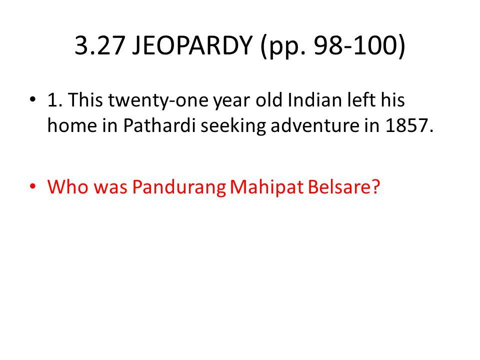 3.27 JEOPARDY (pp.98-100) 1.