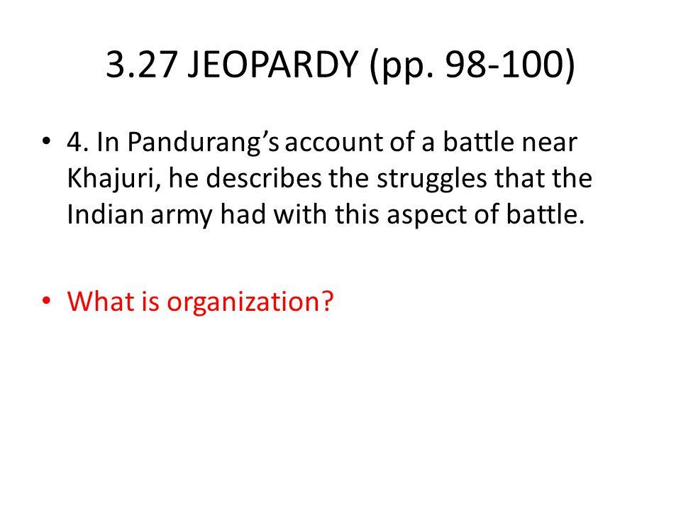 3.27 JEOPARDY (pp.98-100) 4.