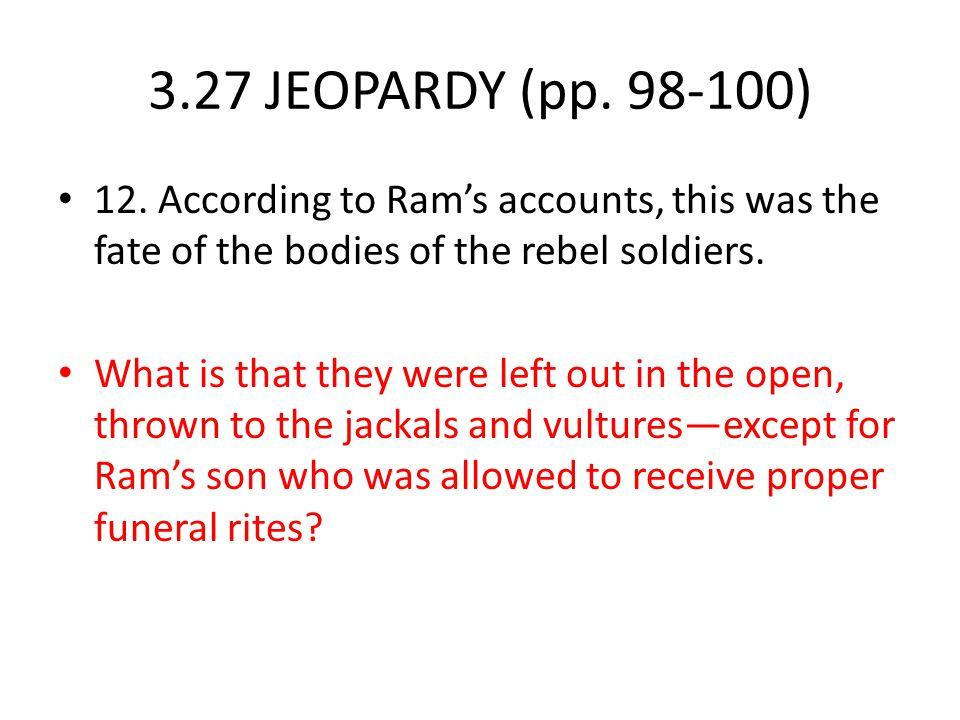 3.27 JEOPARDY (pp.98-100) 12.