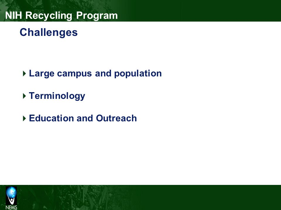 Challenges Large campus and population Terminology Education and Outreach