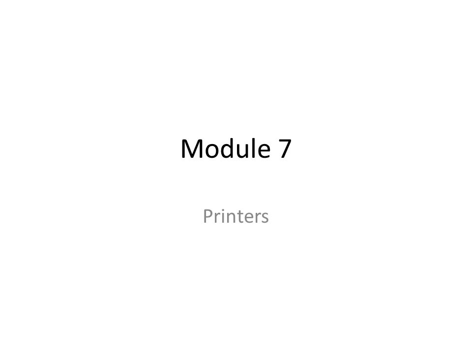 Module 7 Printers