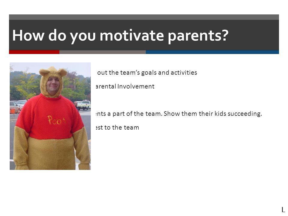 How do you motivate parents.