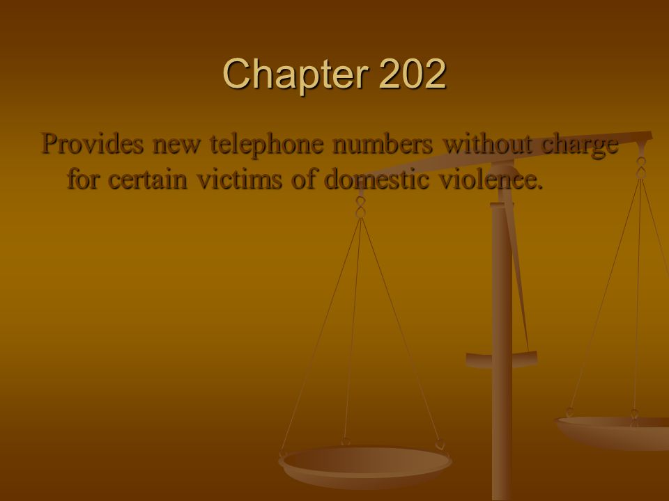 Chapter 202 Provides new telephone numbers without charge for certain victims of domestic violence.