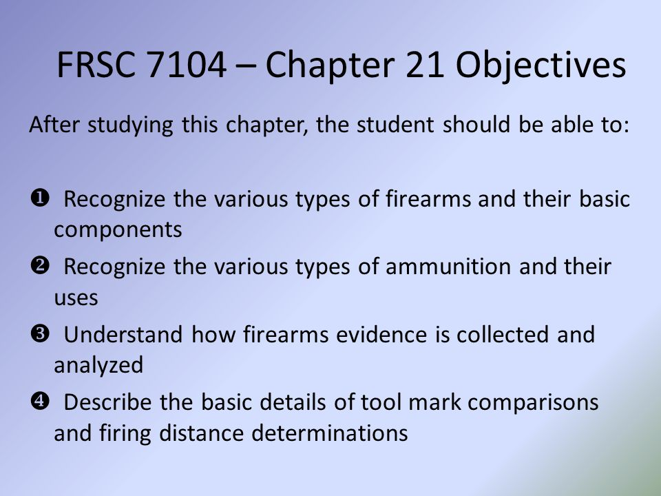 FRSC 7104 – Chapter 21 Outline 2.Propellants 3.Primers 4.Cartridge Cases 5.Shot shells Video of Firing Action in a Firearm