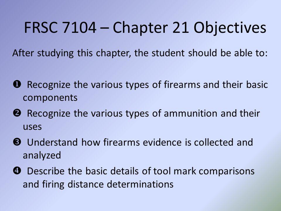 FRSC 7104 – Chapter 21 Outline F.Bullet Holes 1.Entrance Wounds 2.Exit Wounds