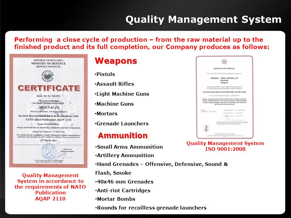 Quality Management System Quality Management System in accordance to the requirements of NATO Publication AQAP 2110 Quality Management System ISO 9001
