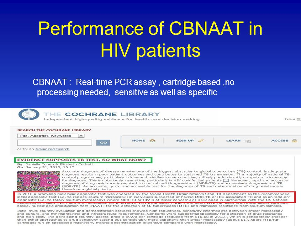 Performance of CBNAAT in HIV patients CBNAAT : Real-time PCR assay, cartridge based,no processing needed, sensitive as well as specific