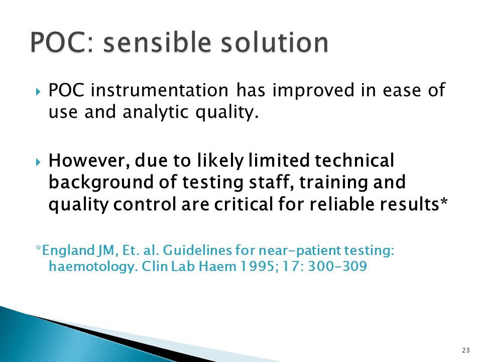 POC instrumentation has improved in ease of use and analytic quality.