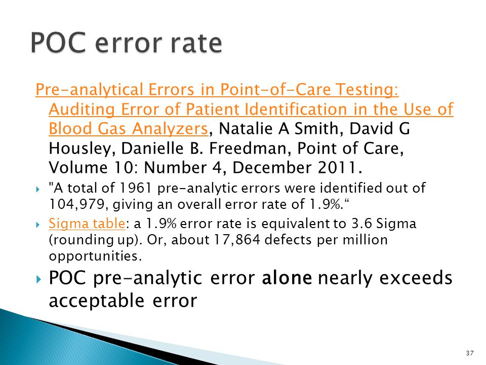 Pre-analytical Errors in Point-of-Care Testing: Auditing Error of Patient Identification in the Use of Blood Gas AnalyzersPre-analytical Errors in Point-of-Care Testing: Auditing Error of Patient Identification in the Use of Blood Gas Analyzers, Natalie A Smith, David G Housley, Danielle B.