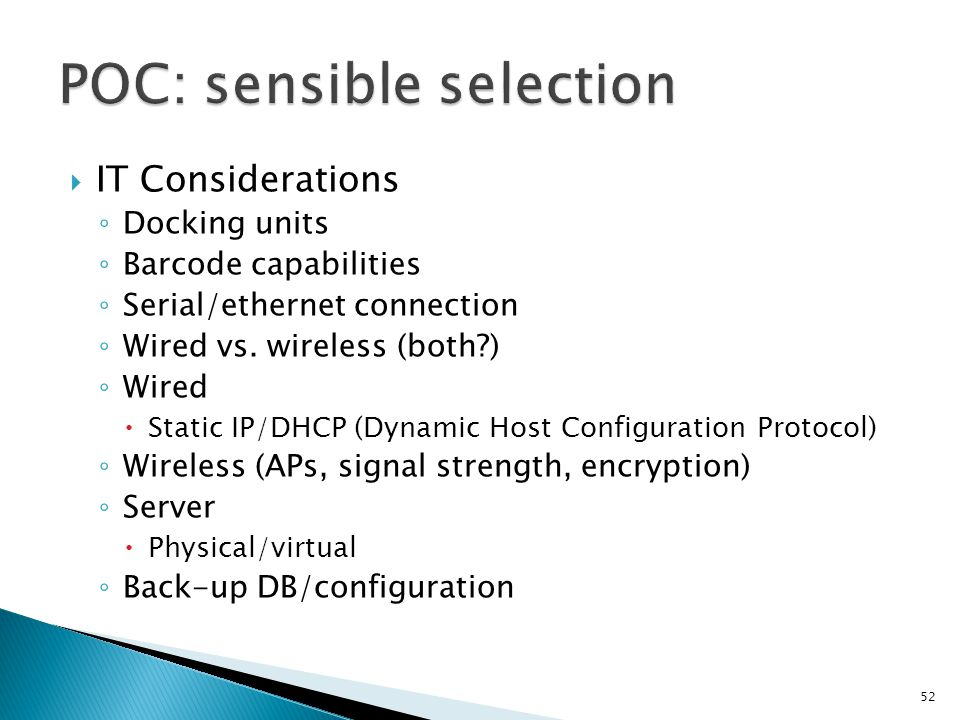IT Considerations Docking units Barcode capabilities Serial/ethernet connection Wired vs.