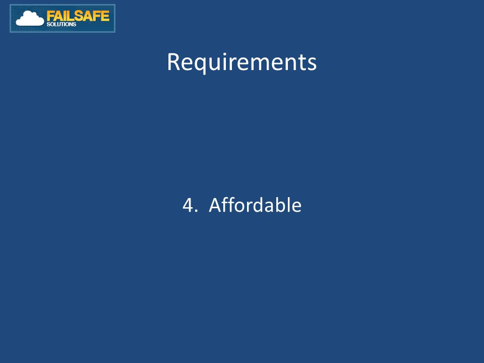 Requirements 4. Affordable