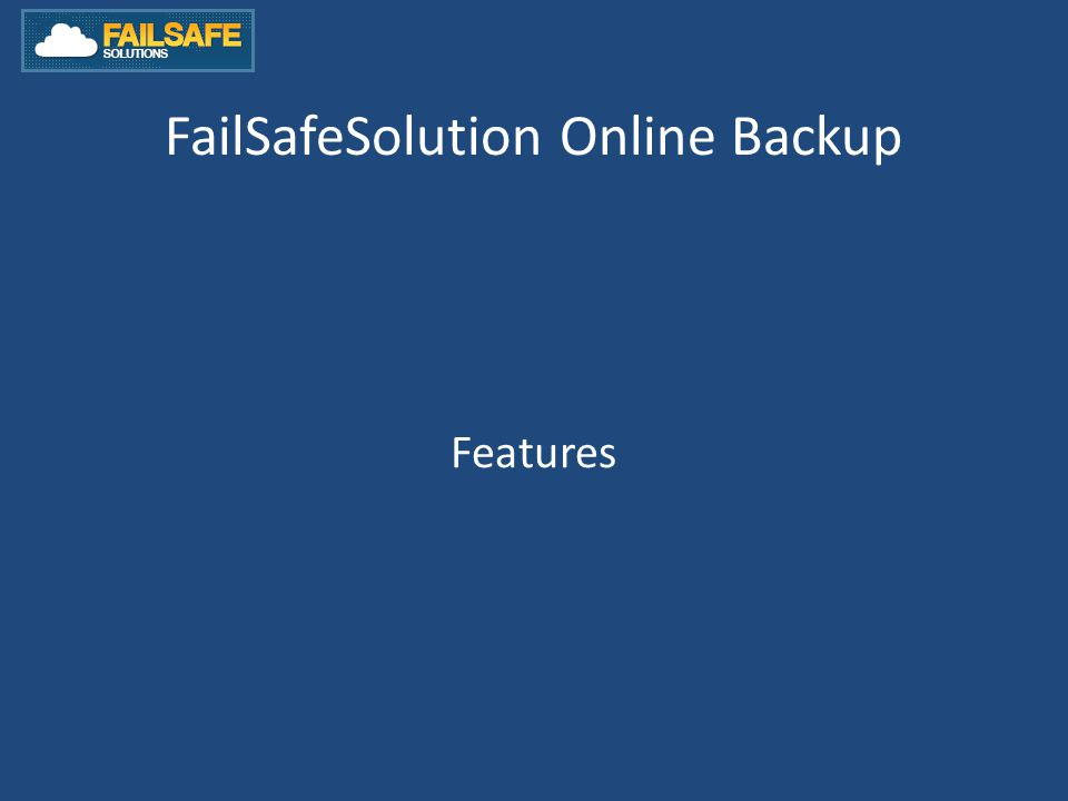FailSafeSolution Online Backup Features