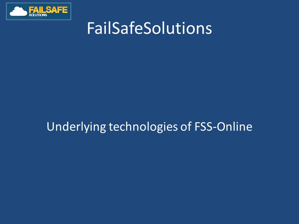 FailSafeSolutions Underlying technologies of FSS-Online