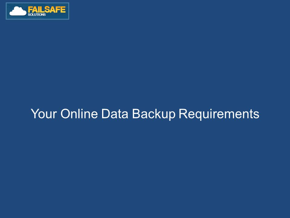 Your Online Data Backup Requirements