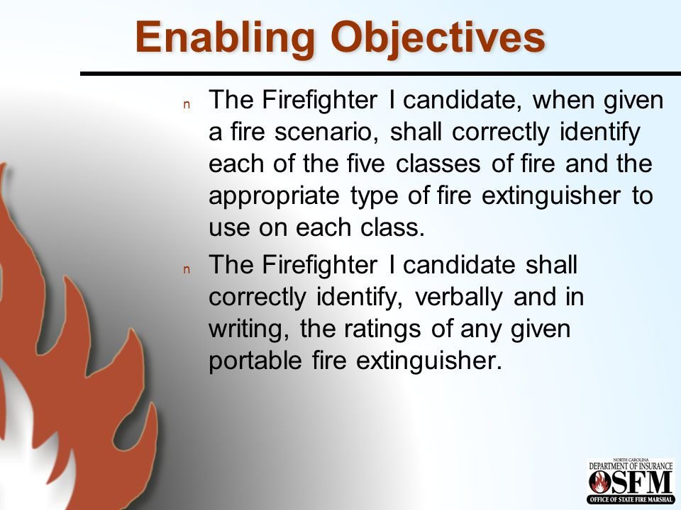 Extinguisher Ratings n Class A ratings: 1-A - 1 ¼ gal (5L) of water n Class B ratings: 1-B - extinguish 1 sq.