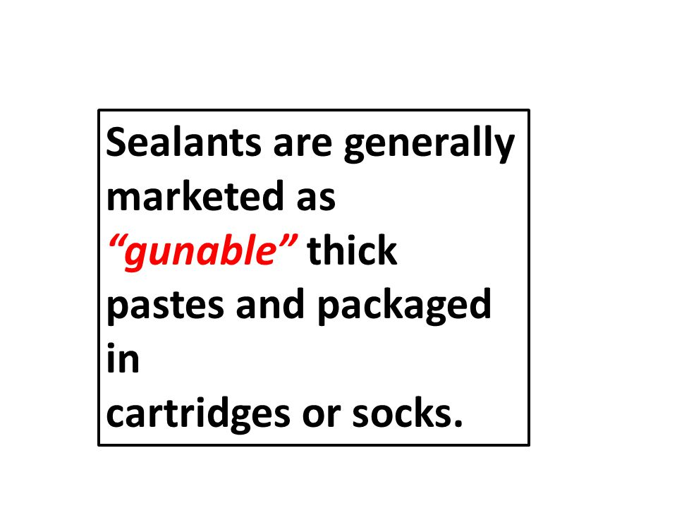 Compatibility of sealant with substrate is important (e.g.