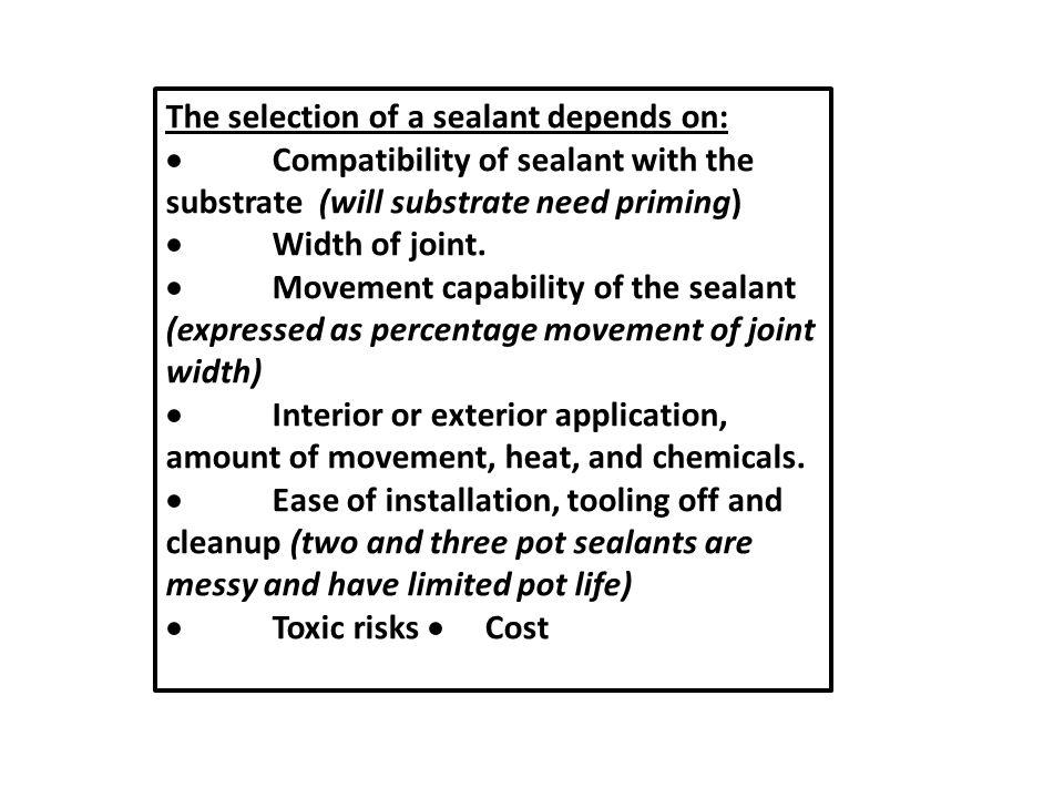 TYPES OF SEALANTS Oleoresinous sealant Butyl rubber sealant Acrylic sealant Polyurethane sealant