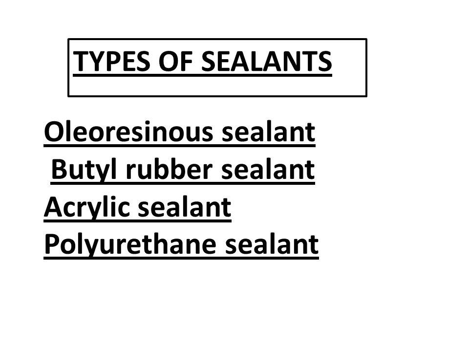 TYPES OF SEALANTS Oleoresinous sealant (Secomastic) Called mastic.