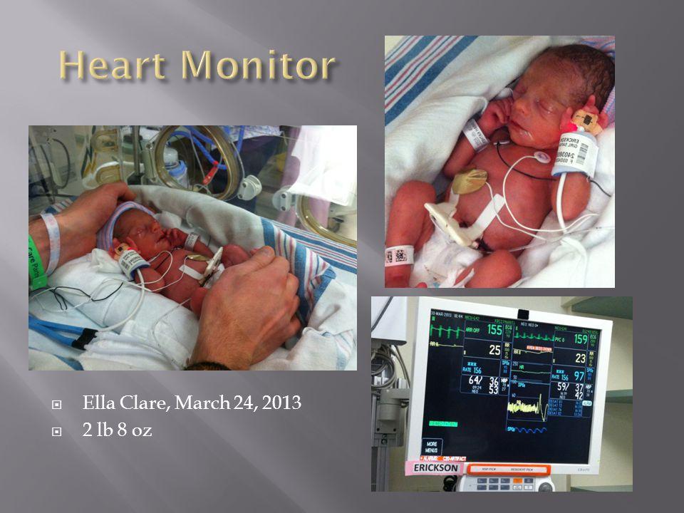 Ella Clare, March 24, 2013 2 lb 8 oz