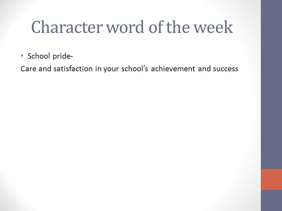 Character word of the week School pride- Care and satisfaction in your schools achievement and success