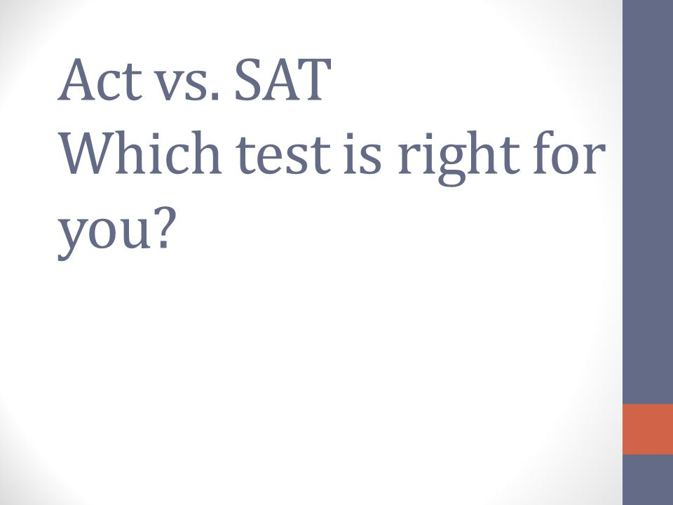 Act vs. SAT Which test is right for you
