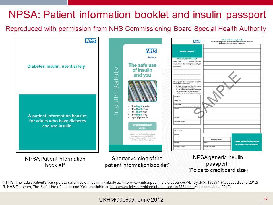 . 12 UKHMG00609 : June 2012 NPSA: Patient information booklet and insulin passport Shorter version of the patient information booklet 5 NPSA Patient i