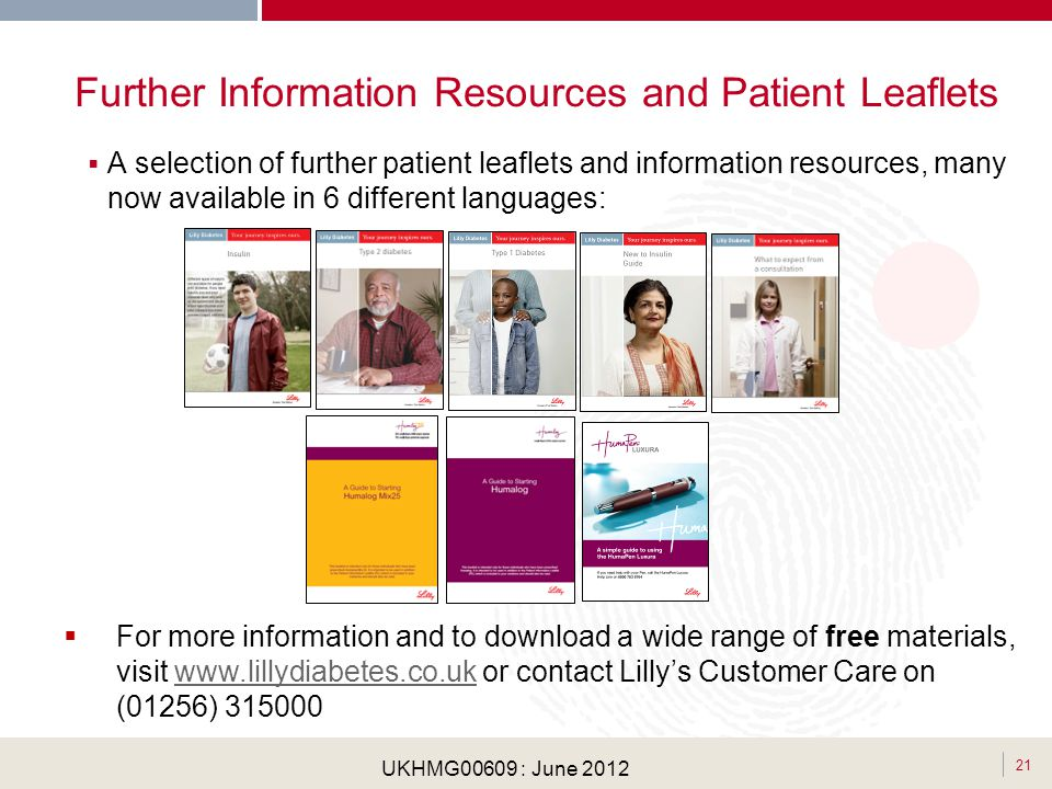 . 21 UKHMG00609 : June 2012 Further Information Resources and Patient Leaflets A selection of further patient leaflets and information resources, many