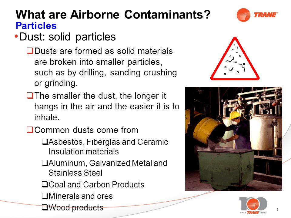 8 What are Airborne Contaminants.