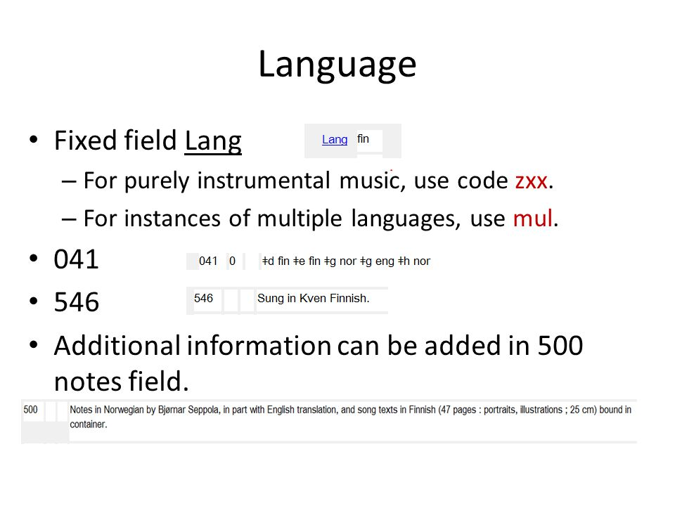 Language Fixed field Lang – For purely instrumental music, use code zxx.