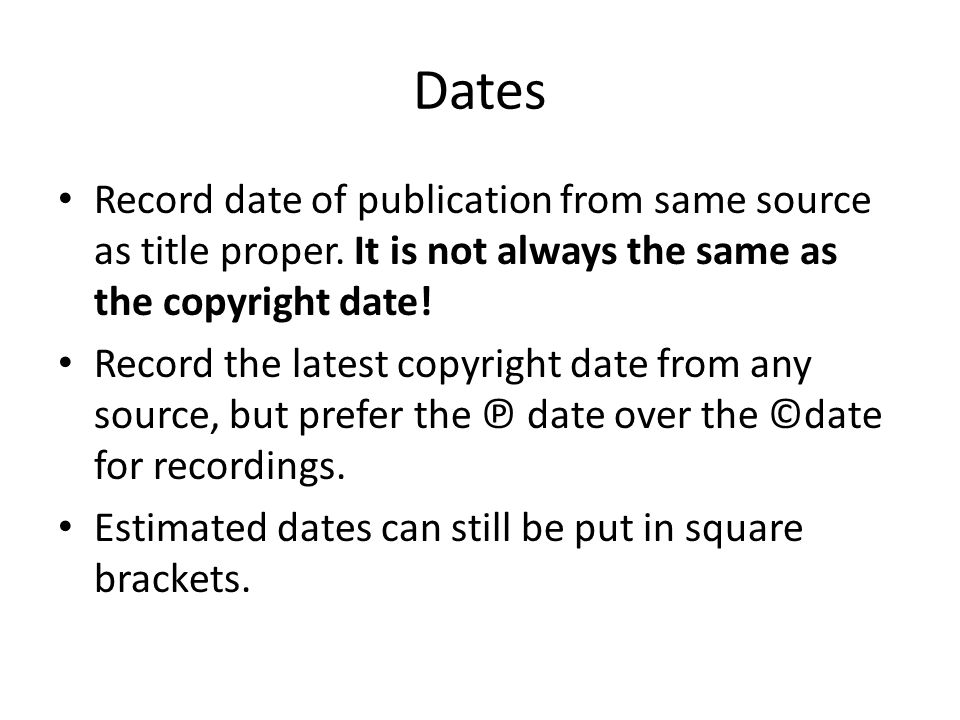 Dates Record date of publication from same source as title proper.