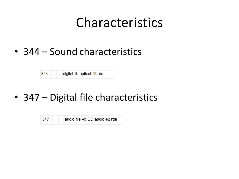 Characteristics 344 – Sound characteristics 347 – Digital file characteristics