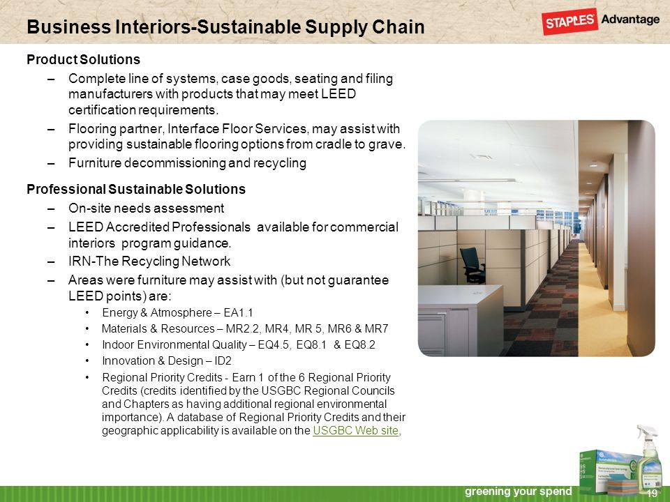 Business Interiors-Sustainable Supply Chain Product Solutions –Complete line of systems, case goods, seating and filing manufacturers with products that may meet LEED certification requirements.