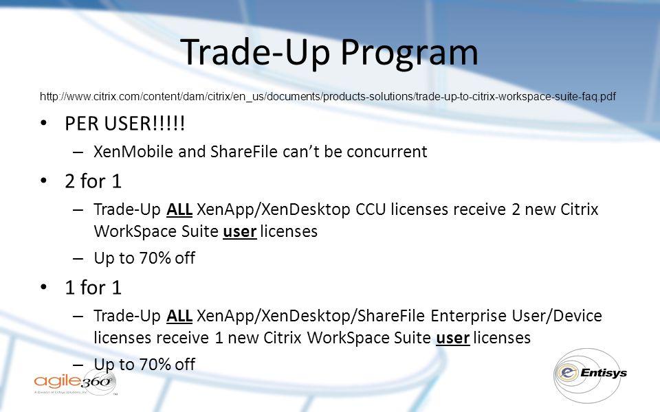 Trade-Up Program http://www.citrix.com/content/dam/citrix/en_us/documents/products-solutions/trade-up-to-citrix-workspace-suite-faq.pdf PER USER!!!!.