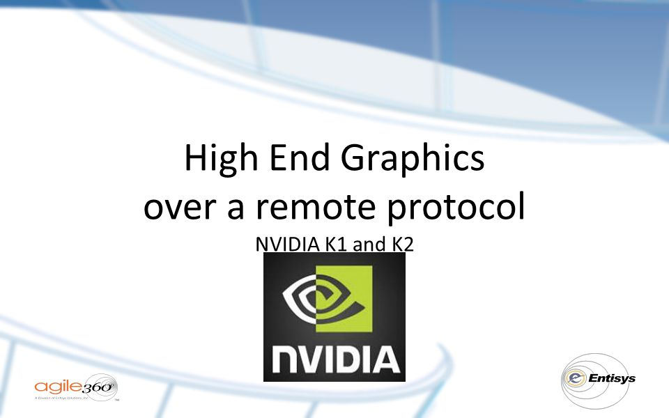 High End Graphics over a remote protocol NVIDIA K1 and K2