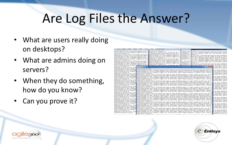 Are Log Files the Answer.What are users really doing on desktops.