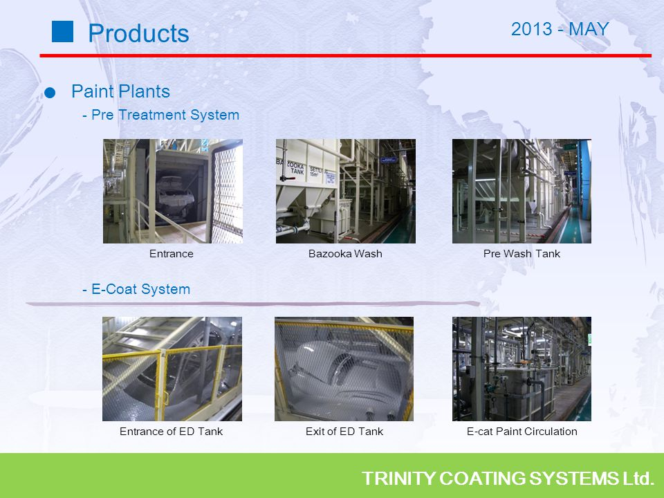 TRINITY COATING SYSTEMS Ltd. Products Paint Plants - Pre Treatment System - E-Coat System EntranceBazooka WashPre Wash Tank Entrance of ED TankExit of