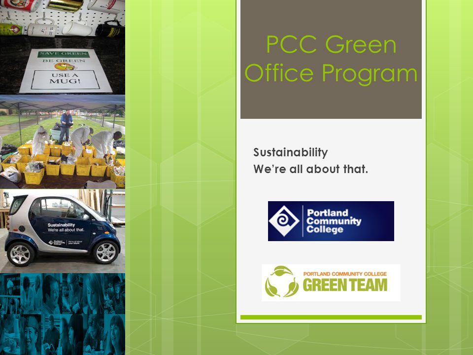 Transportation Sustainable transportation information Staff use sustainable modes of transportation Green transport for work travel Telecommuting & conference calls PCC Green Office Program