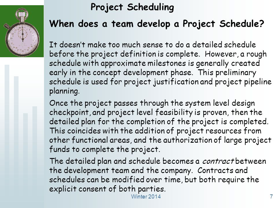 Winter 20147 Project Scheduling When does a team develop a Project Schedule.